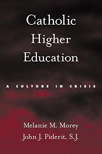9780199739042: Catholic Higher Education: A Culture in Crisis