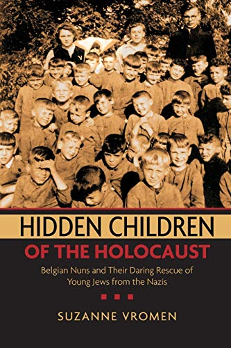 9780199739059: Hidden Children of the Holocaust: Belgian Nuns and their Daring Rescue of Young Jews from the Nazis