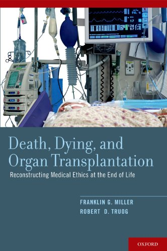 9780199739172: Death, Dying, and Organ Transplantation: Reconstructing Medical Ethics at the End of Life