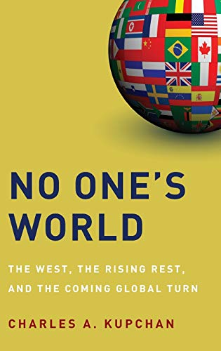 9780199739394: No One's World: The West, the Rising Rest, and the Coming Global Turn