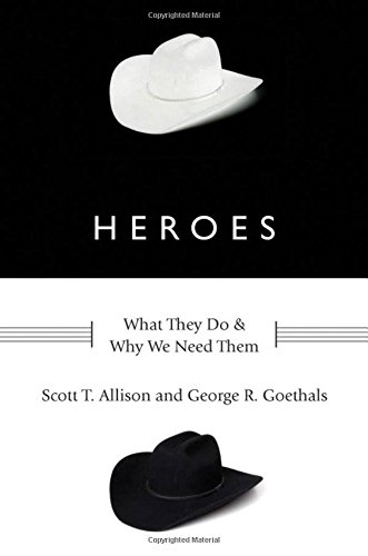 9780199739745: Heroes: What They Do and Why We Need Them