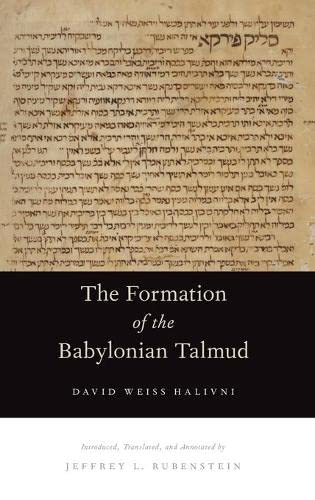 The Formation of the Babylonian Talmud.: HALIVNI, D. W. R.,