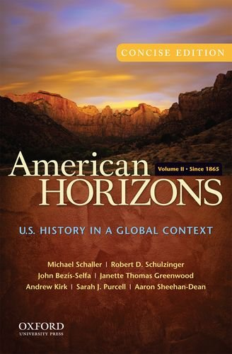 9780199739912: American Horizons, Concise: U.S. History in a Global Context, Volume II: Since 1865