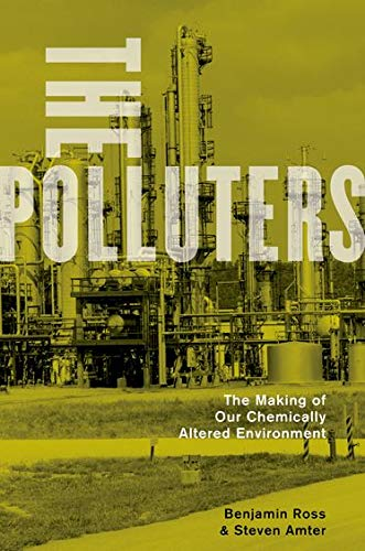 9780199739950: The Polluters: The Making of Our Chemically Altered Environment