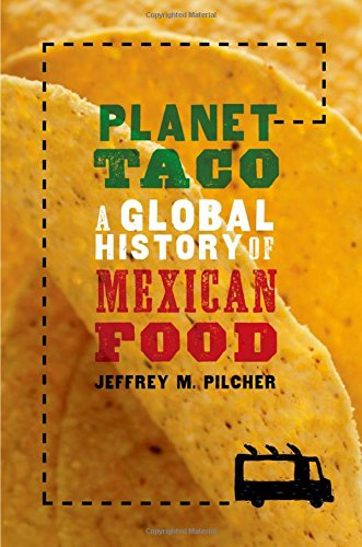 9780199740062: Planet Taco: A Global History of Mexican Food