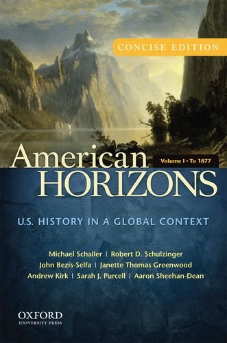 9780199740154: American Horizons, Concise: U.S. History in a Global Context, Volume I: To 1877