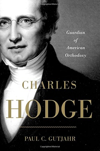 9780199740420: Charles Hodge: Guardian of American Orthodoxy