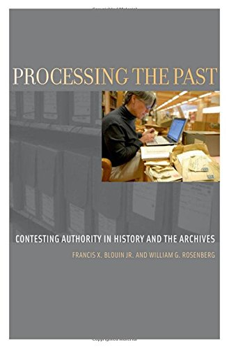 9780199740543: Processing the Past: Changing Authorities in History and the Archives (Oxford Series on History and Archives)