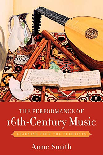 9780199742615: The Performance of 16th-Century Music: Learning from the Theorists