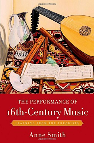 9780199742622: The Performance of 16th-Century Music: Learning from the Theorists