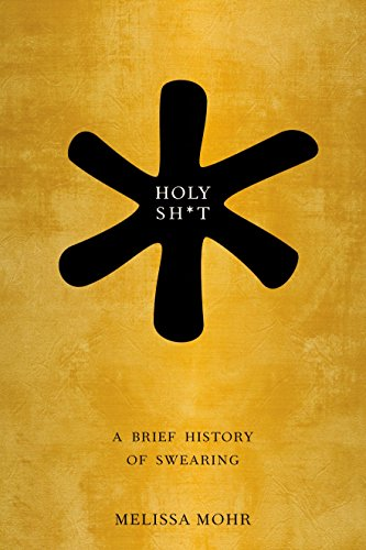 9780199742677: Holy Sh*t: A Brief History of Swearing