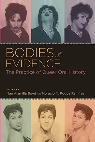 9780199742738: Bodies of Evidence: The Practice of Queer Oral History (Oxford Oral History Series)