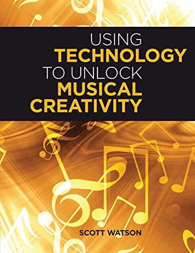 9780199742769: Using Technology to Unlock Musical Creativity