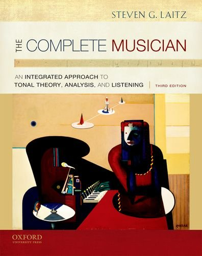 9780199742783: The Complete Musician: An Integrated Approach to Tonal Theory, Analysis, and Listening, 3rd Edition