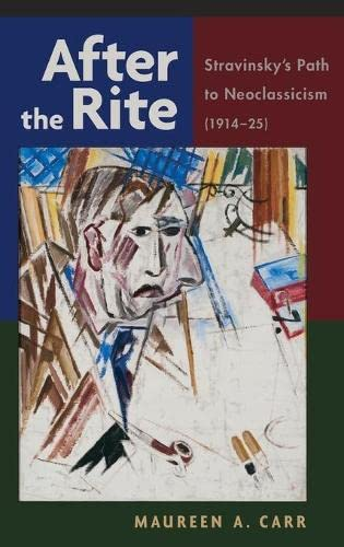 9780199742936: After the Rite: Stravinsky's Path to Neoclassicism (1914-1925)