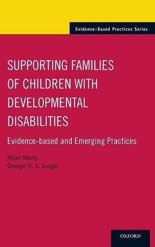 9780199743070: Supporting Families of Children With Developmental Disabilities: Evidence-based and Emerging Practices (Evidence-Based Practices)
