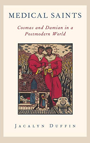 9780199743179: Medical Saints: Cosmas and Damian in a Postmodern World