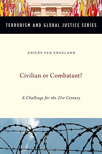 9780199743247: Civilian or Combatant?: A Challenge for the 21st Century (Terrorism and Global Justice Series)