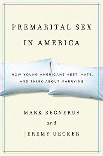9780199743285: Premarital Sex in America: How Young Americans Meet, Mate, and Think about Marrying