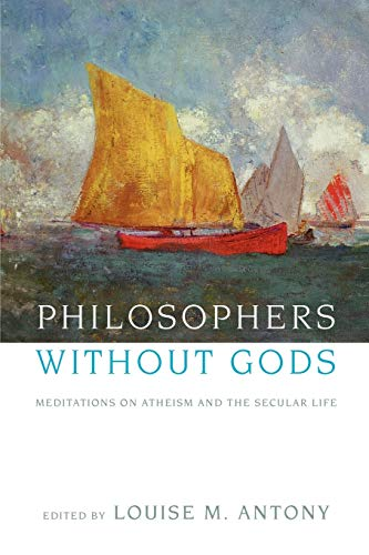 9780199743414: Philosophers Without Gods: Meditations on Atheism and the Secular Life