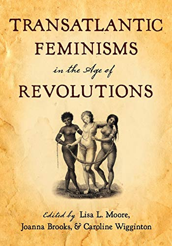 9780199743490: Transatlantic Feminisms in the Age of Revolutions