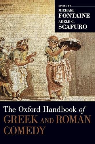 9780199743544: The Oxford Handbook of Greek and Roman Comedy (Oxford Handbooks)