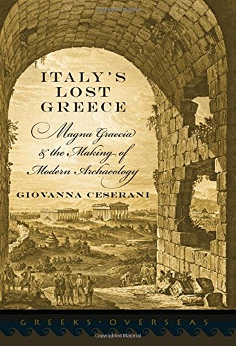 9780199744275: Italy's Lost Greece: Magna Graecia and the Making of Modern Archaeology (Greeks Overseas)