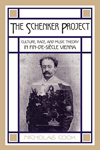 9780199744299: The Schenker Project: Culture, Race, and Music Theory in Fin-de-siècle Vienna