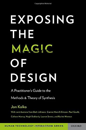 9780199744336: Exposing the Magic of Design: A Practitioner's Guide to the Methods and Theory of Synthesis (Human Technology Interaction Series)