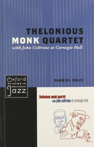 9780199744350: Thelonious Monk Quartet with John Coltrane at Carnegie Hall (Oxford Studies in Recorded Jazz)