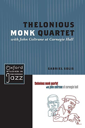 9780199744367: Thelonious Monk Quartet with John Coltrane at Carnegie Hall (Oxford Studies in Recorded Jazz)