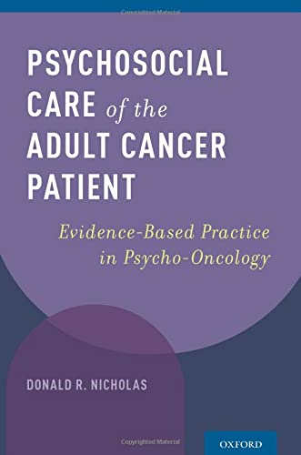 9780199744442: Psychosocial Care of the Adult Cancer Patient: Evidence-Based Practice in Psycho-Oncology
