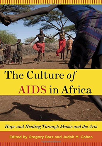 9780199744473: The Culture of AIDS in Africa: Hope and Healing Through Music and the Arts