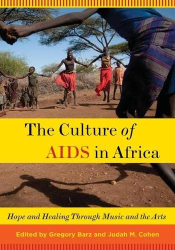 9780199744480: The Culture of AIDS in Africa: Hope and Healing Through Music and the Arts
