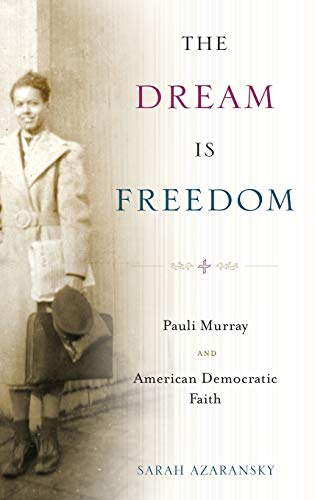 9780199744817: The Dream Is Freedom: Pauli Murray and American Democratic Faith