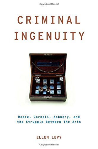 9780199746354: Criminal Ingenuity: Moore, Cornell, Ashbery, and the Struggle Between the Arts (Modernist Literature and Culture)