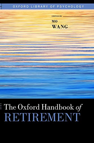 9780199746521: The Oxford Handbook of Retirement (Oxford Library of Psychology)
