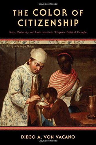 9780199746668: The Color of Citizenship: Race, Modernity and Latin American / Hispanic Political Thought