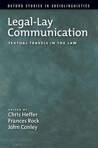 9780199746835: Legal-Lay Communication: Textual Travels In The Law (Oxford Studies In Sociolinguistics)