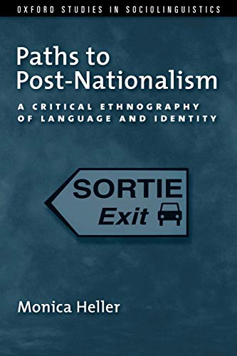 9780199746859: Paths to Post-Nationalism: A Critical Ethnography of Language and Identity