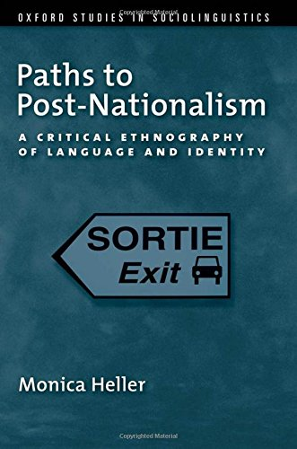 9780199746866: Paths to Post-Nationalism: A Critical Ethnography of Language and Identity