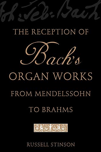 9780199747030: The Reception of Bach's Organ Works from Mendelssohn to Brahms