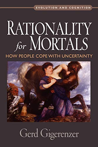 9780199747092: Rationality for Mortals: How People Cope with Uncertainty (Evolution and Cognition Series)