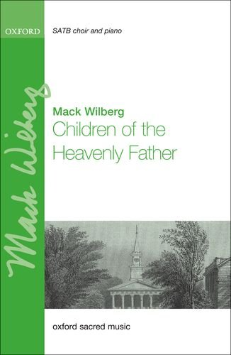 Children of the Heavenly Father: Vocal score: Wilberg, Mack