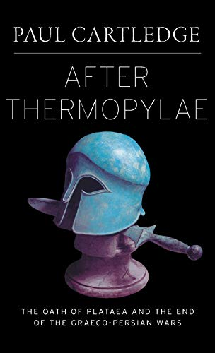 9780199747320: After Thermopylae: The Oath of Plataea and the End of the Graeco-Persian Wars