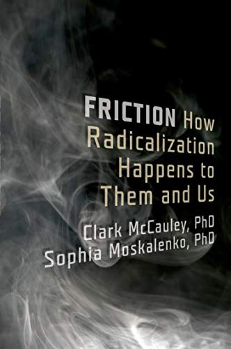 9780199747436: Friction: How Radicalization Happens to Them and Us
