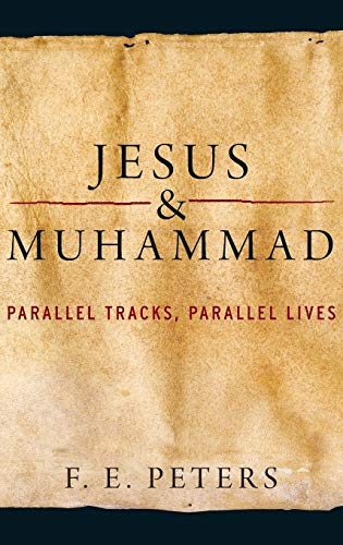 9780199747467: Jesus and Muhammad: Parallel Tracks, Parallel Lives