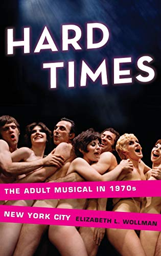 9780199747481: Hard Times: The Adult Musical in 1970s New York City