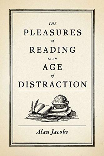9780199747498: The Pleasures of Reading in an Age of Distraction