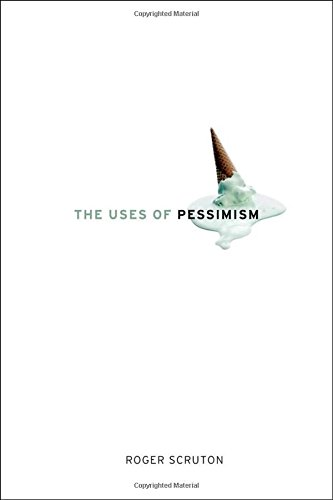 9780199747535: The Uses of Pessimism: And the Danger of False Hope